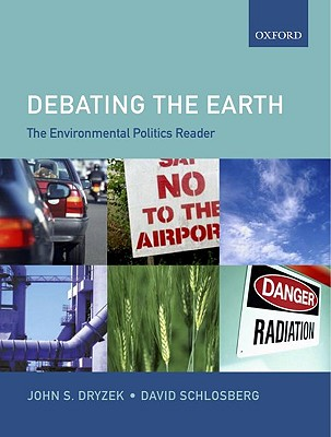 Debating The Earth By Dryzek, John S. (EDT)/ Schlosberg, David (EDT)